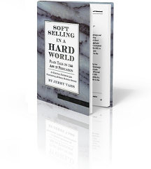 Soft Selling in a Hard World by Jerry Vass